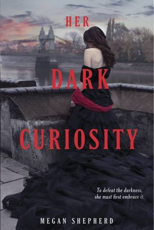 Her Dark Curiosity (The Madman's Daughter #2) - Megan Shepherd