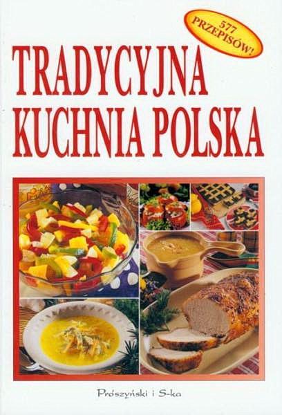 Tradycyjna Kuchnia Polska 577 Przepisow Pdf Kuchni Roznych Narodow Przepisy Cuisineart Chomikuj Pl