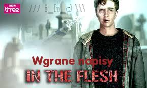 in the flesh s01e01 napisy pl